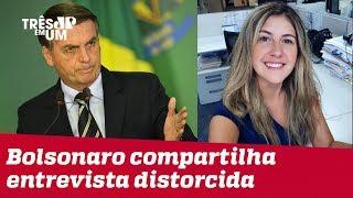 Bolsonaro compartilha texto com falsa acusação a jornalista