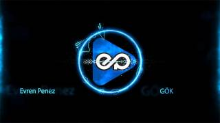 Evren Penez - Gök (2017 Official Audio)