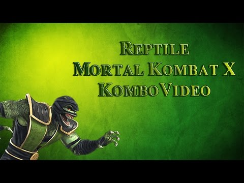 MKX Reptile Combo Video (All Variations Represented)