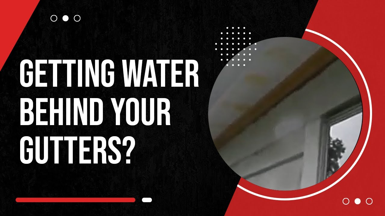 Getting Water Behind Your Gutter Youtube
