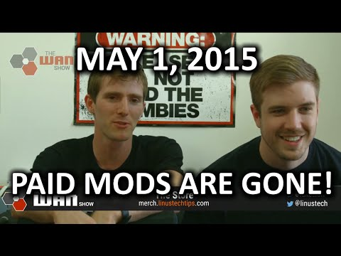 The WAN Show - Paid SKYRIM Mods Are Gone! & Apple Watch Costs $85 :p - May 1. 2015