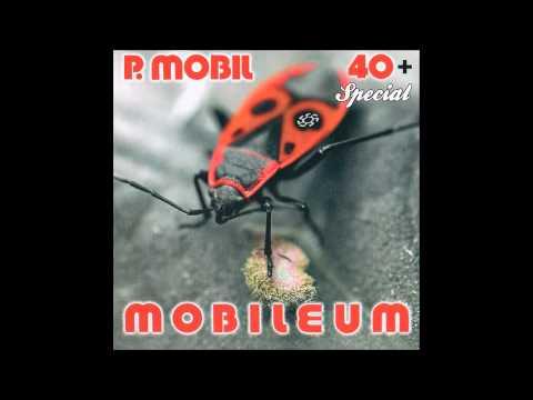 P.Mobil - Ötvenéves Férfi (Mobileum - 2009) - Dalszöveggel