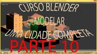 PARTE 10 # 3 NOVAS CASAS\ Criar Cidade Inteira No Blender   PT-BR - HD