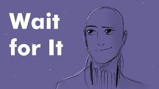 Wait For It || Hamilton Animatic