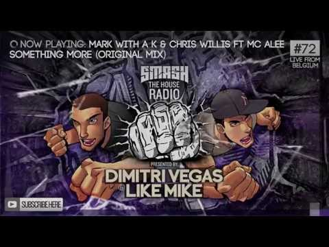 Dimitri Vegas & Like Mike - Smash The House Radio #72