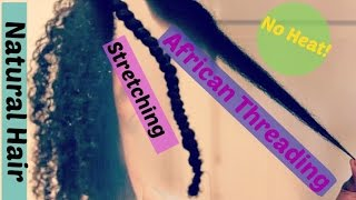 Protective Hairstyle✿African Threading Tutorial✧Routine✧No Heat Stretching Natural Hair✿
