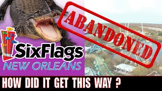 Abandoned Six Flags New Orleans Amusement Park - How Did It Get This Way?