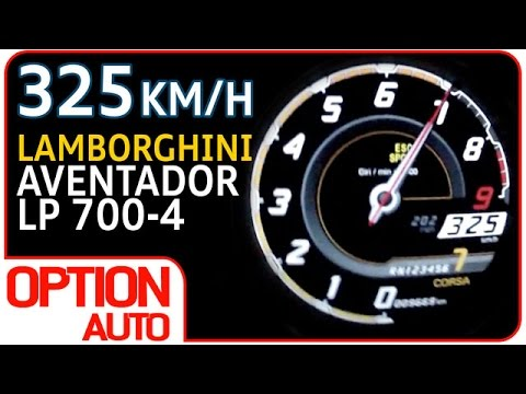 325 km/h en Lamborghini Aventador LP 700-4 (Option Auto)