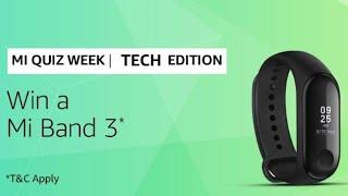 Amazon Mi Quiz Week Tech Edition Answers - Win Mi Band 3 [22 July 2019]