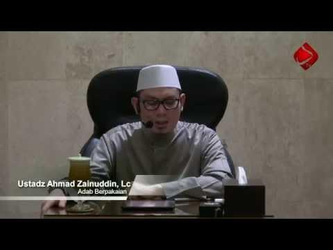 Adab Berpakaian #3 - Ustadz Ahmad Zainuddin, Lc