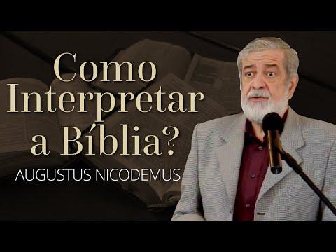 Como Interpretar A Bíblia? - Augustus Nicodemus