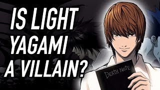 Is Light Yagami a Villain? - Death Note Discussion