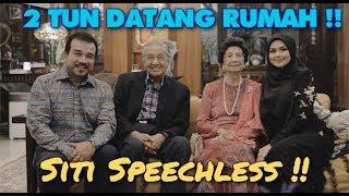2 TUN DATANG RUMAH !! SITI SPEECHLESS !!