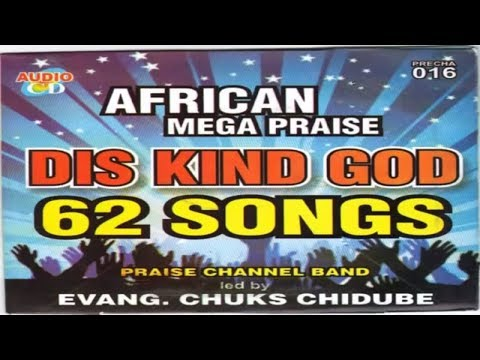 Nigerian Gospel Music  Praise and worship songs  Dis Kind God  Chuks Chidube