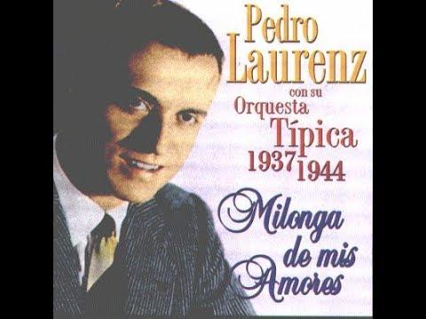 Pedro Laurenz - Milonga De Mis Amores