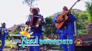 El Original LUZ AZUL de Tlaquiltzinapa  - Borrachito (VIDEO OFICIAL)