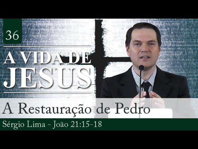 36. A Restauração de Pedro - Sérgio Lima