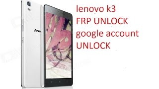 HOW TO LENOVO  K3 Note/K50A40  GOOGLE ACCOUNT BYPASS (FRP) UNLOCK SOLUTION 100% Tested