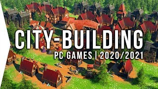 24 Upcoming PC City-building Games in 2020 & 2021 ► Survival Simulation City-builders!