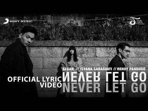 Afgan, Isyana Sarasvati, Rendy Pandugo - Never Let Go | Official Video Lirik