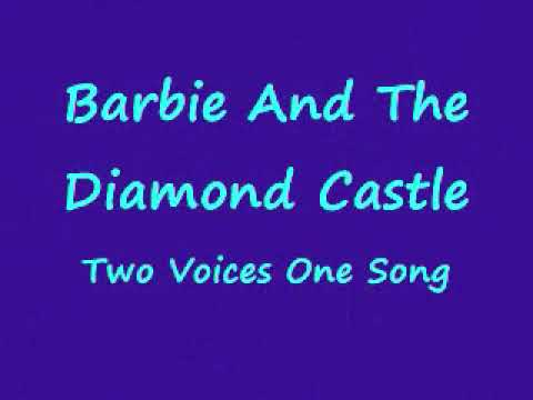 Barbie Diamond Castle-Two Voices One Song (Pop Remix) wlyrics...