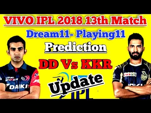 KKR Vs DD IPL 2018 13th T20 Match Playing11 Dream11 Team (Kolkata Knight Riders Vs Delhi Daredevils)