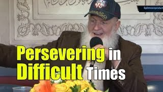 Persevering in Difficult Times – Yusuf Estes