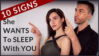 10 SIGNS She WANTS To SLEEP With YOU!