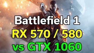 Battlefield 1 - RX 570 / 580 vs GTX 1060 3GB / 6GB - Which Should You Buy?