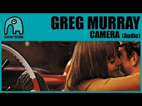 GREG MURRAY - Camera [Audio]