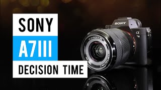 Sony A7iii - Watch Before You Buy