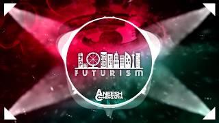 Aneesh Chengappa - Futurism [FREE DOWNLOAD]