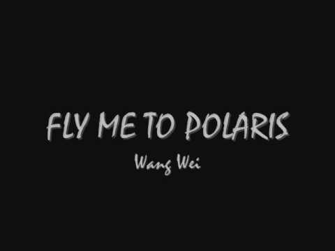 Fly Me To Polaris - Wang Wei (instrumental) video