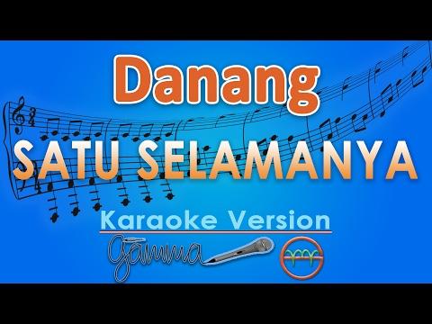 Danang - Satu Selamanya (Karaoke Lirik Tanpa Vokal) By GMusic