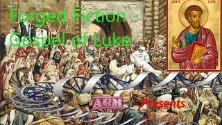 Video: Forged Fiction: Gospel of Luke