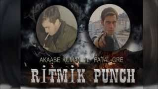 Fatih DK ft. Akaabe Kuman - Ritmik Punch (2015) [lyric video]