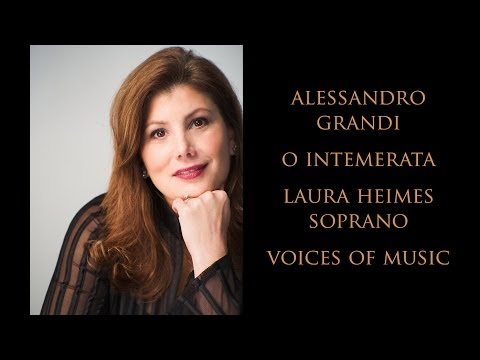 Alessandro Grandi: O Intemerata; Voices of Music, Laura Heimes, soprano