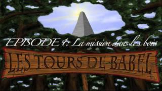 les tours de babel: Episode 1: La mission dans les bois