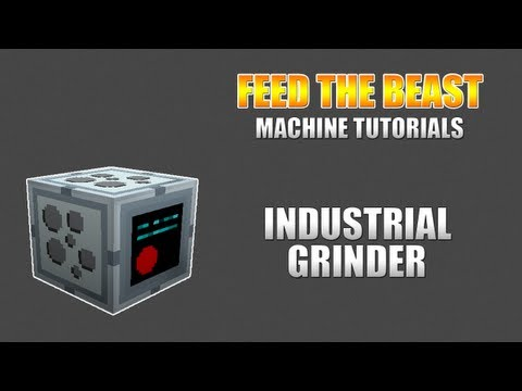 Feed The Beast :: Machine Tutorials :: Industrial Grinder
