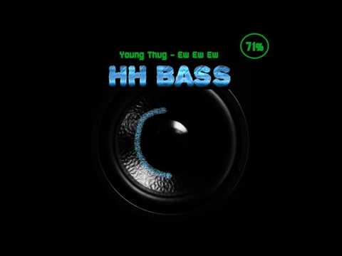 Young Thug - Ew Ew Ew Bass Boosted