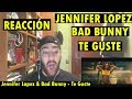 Jennifer Lopez Bad Bunny Te Guste REACCIÓN mp3