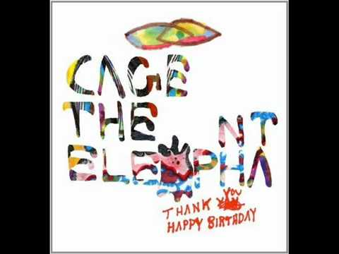 Cage The Elephant - Aberdeen (Thank You, Happy Birthday)
