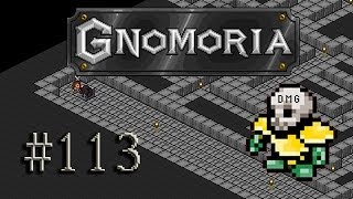 Let's play Gnomoria #113 - Moving things