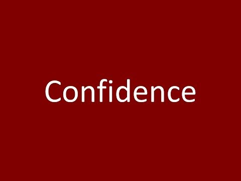 Confidence Meaning Definition Pronunciation Example Synonym Antonyms