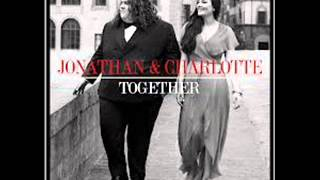 Jonathan & Charlotte Video - Jonathan & Charlotte - La Prima Volta (The First Time I Ever Saw Your Face)