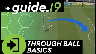 FIFA 19 Tutorial | The BASICS of THROUGH BALLS! | How to play low, threaded & lobbed through balls!