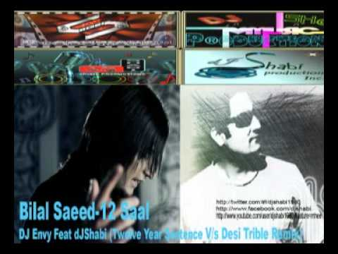 Bilal Saeed-12 Saal (dj Envy Feat Djshabi)twelve Year Sentence Vs Desi Trible Remix video