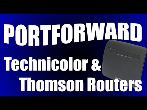 2016 Port forwarding Tutorial - Technicolor and Thomson Routers