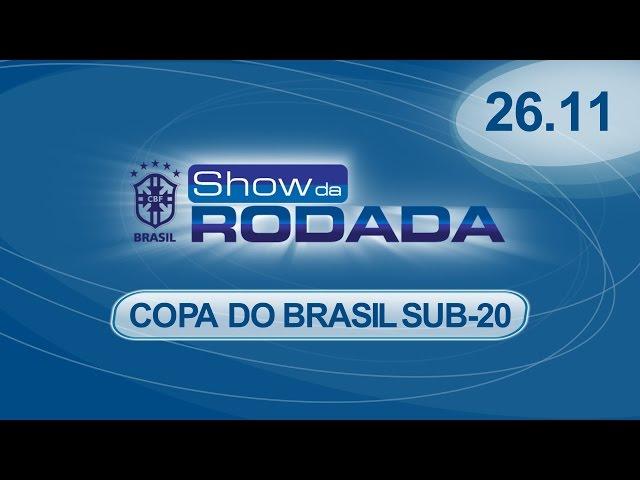 Show da Rodada | 26/11/2014 - Final da Copa do Brasil Sub-20