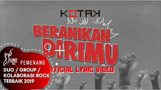 Kotak - Beranikan Dirimu (Official Lyric Video)